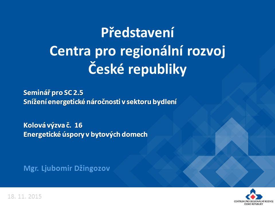 Představení Centra pro regionální rozvoj České republiky Mgr.