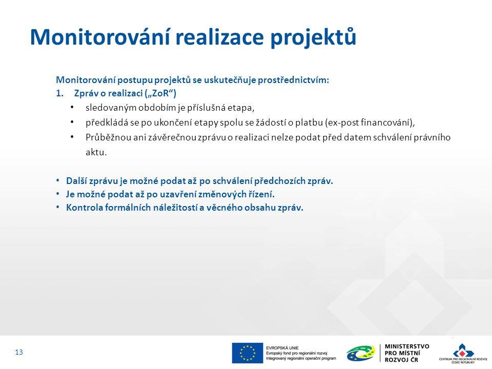 """Monitorování postupu projektů se uskutečňuje prostřednictvím: 1.Zpráv o realizaci (""""ZoR ) sledovaným obdobím je příslušná etapa, předkládá se po ukončení etapy spolu se žádostí o platbu (ex-post financování), Průběžnou ani závěrečnou zprávu o realizaci nelze podat před datem schválení právního aktu."""
