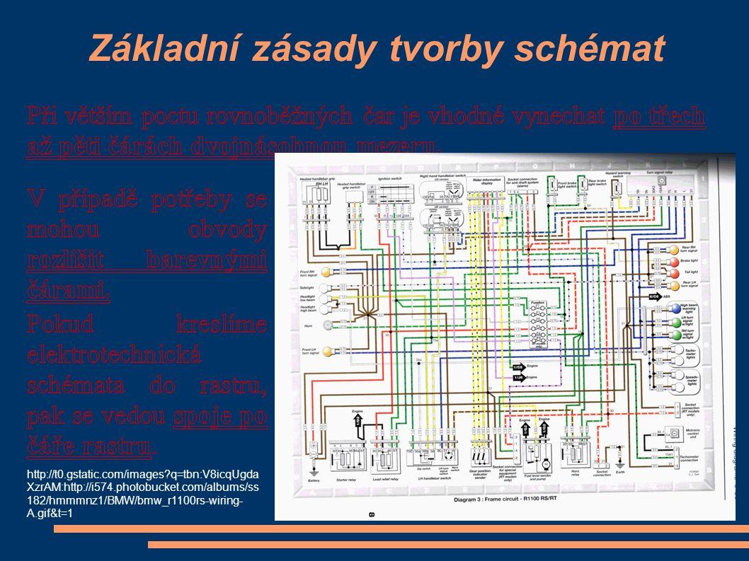 Základní zásady tvorby schémat http://t0.gstatic.com/images?q=tbn:V8icqUgda XzrAM:http://i574.photobucket.com/albums/ss 182/hmmmnz1/BMW/bmw_r1100rs-wi