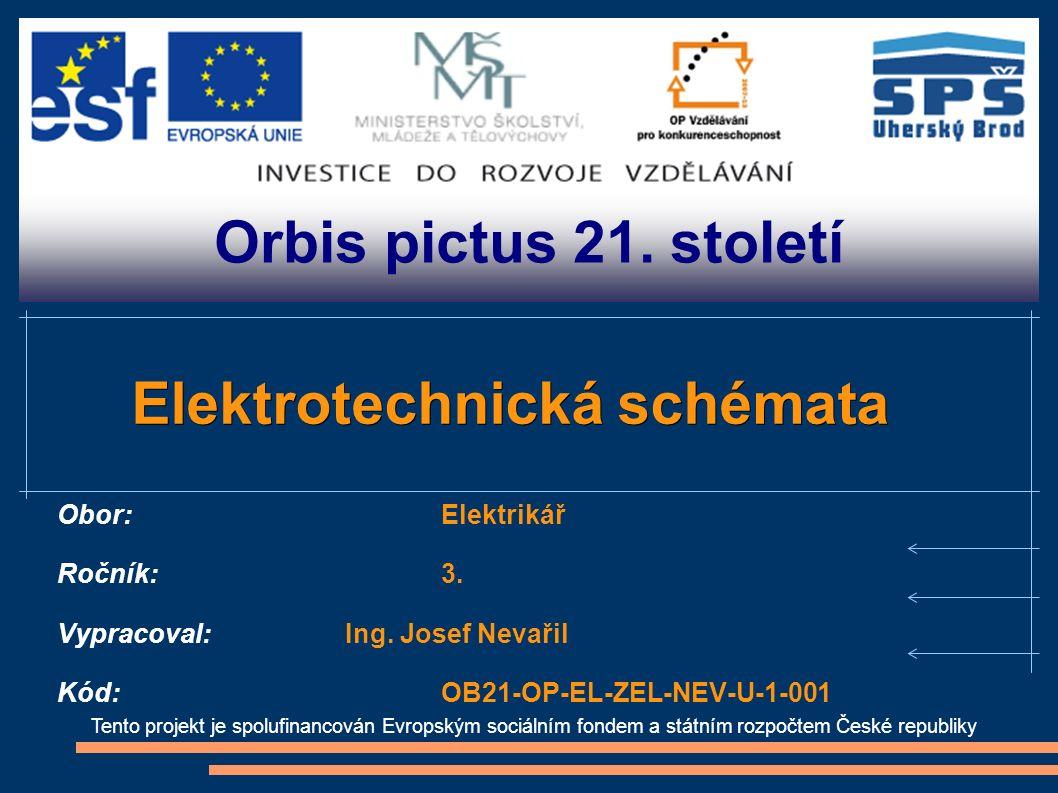 Orbis pictus 21. století Tento projekt je spolufinancován Evropským sociálním fondem a státním rozpočtem České republiky Elektrotechnická schémata Obo