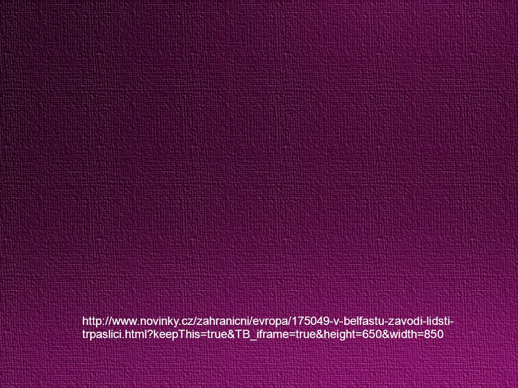 http://www.novinky.cz/zahranicni/evropa/175049-v-belfastu-zavodi-lidsti- trpaslici.html?keepThis=true&TB_iframe=true&height=650&width=850