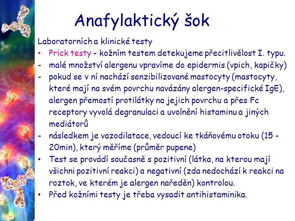 Anafylaktický šok Laboratorních a klinické testy Prick testy - kožním testem detekujeme přecitlivělost I.