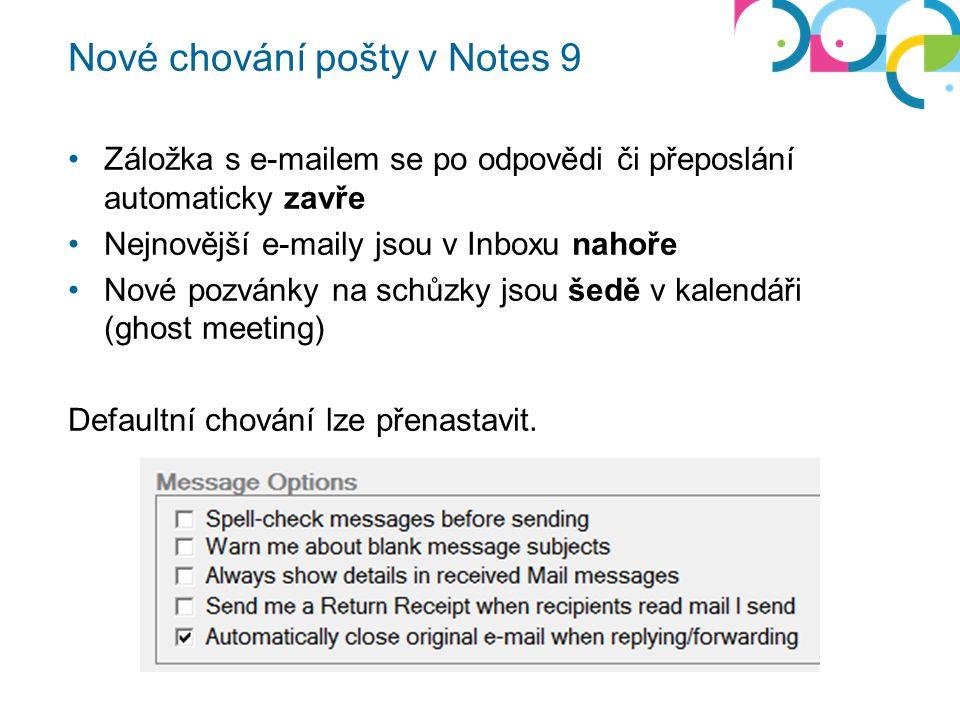 Nové chování pošty v Notes 9 Záložka s e-mailem se po odpovědi či přeposlání automaticky zavře Nejnovější e-maily jsou v Inboxu nahoře Nové pozvánky n