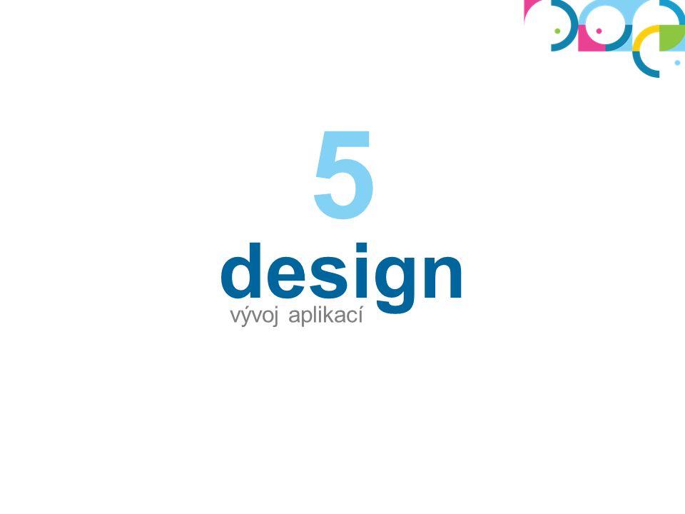 design vývoj aplikací 5
