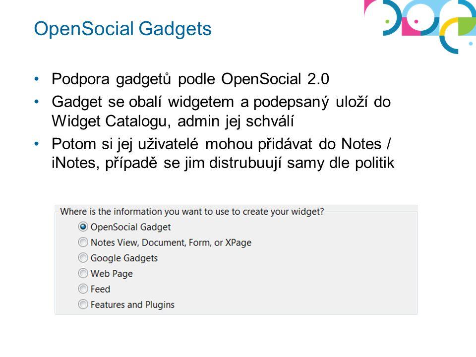 OpenSocial Gadgets Podpora gadgetů podle OpenSocial 2.0 Gadget se obalí widgetem a podepsaný uloží do Widget Catalogu, admin jej schválí Potom si jej