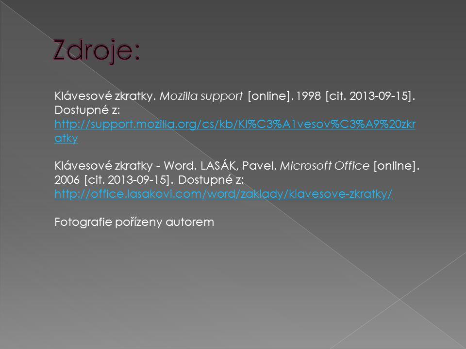 Klávesové zkratky. Mozilla support [online]. 1998 [cit. 2013-09-15]. Dostupné z: http://support.mozilla.org/cs/kb/Kl%C3%A1vesov%C3%A9%20zkr atky http:
