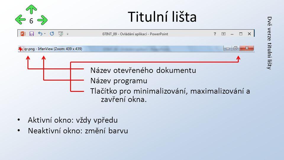 Titulní lišta 6 Název otevřeného dokumentu Název programu Tlačítko pro minimalizování, maximalizování a zavření okna.