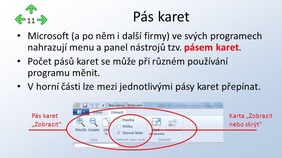 Pás karet Microsoft (a po něm i další firmy) ve svých programech nahrazují menu a panel nástrojů tzv.