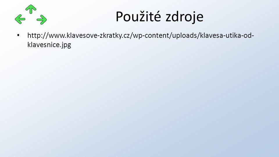 http://www.klavesove-zkratky.cz/wp-content/uploads/klavesa-utika-od- klavesnice.jpg Použité zdroje