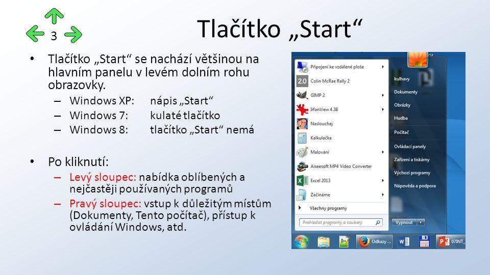 """Tlačítko """"Start se nachází většinou na hlavním panelu v levém dolním rohu obrazovky."""