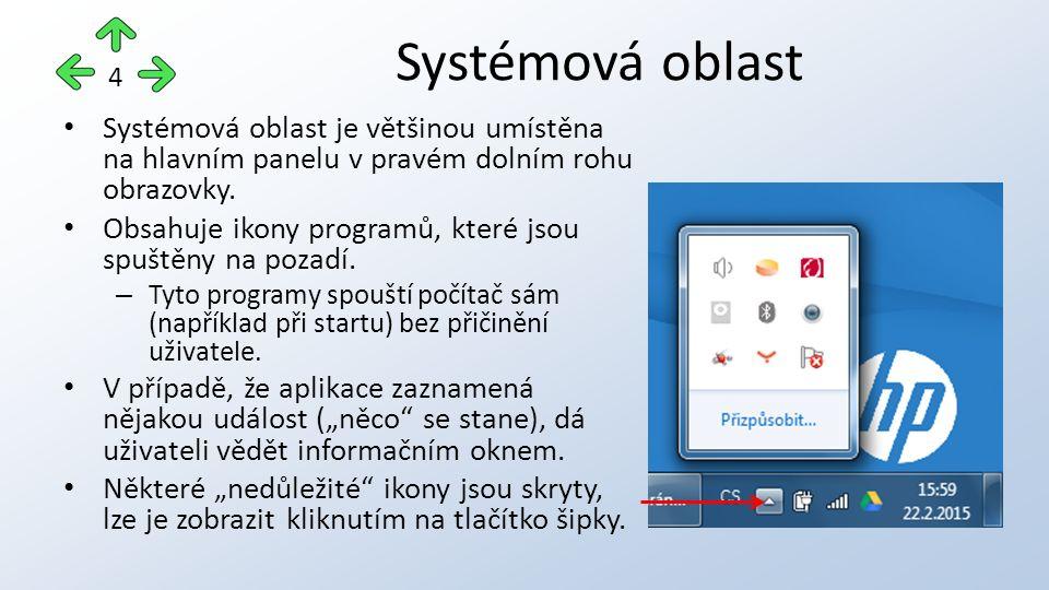 Systémová oblast je většinou umístěna na hlavním panelu v pravém dolním rohu obrazovky.