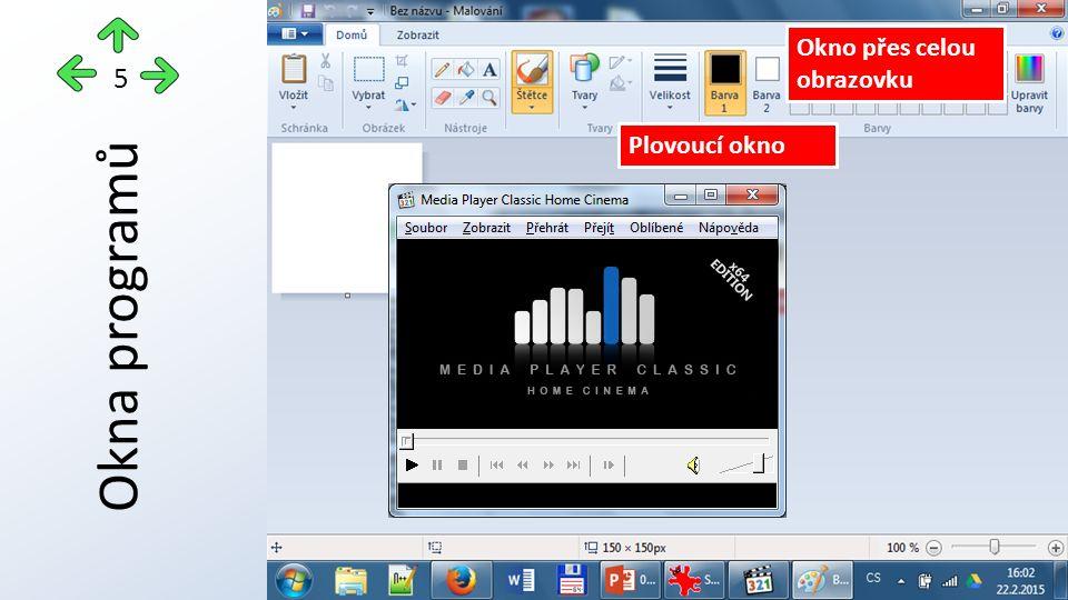 Okna programů 5 Okno přes celou obrazovku Plovoucí okno