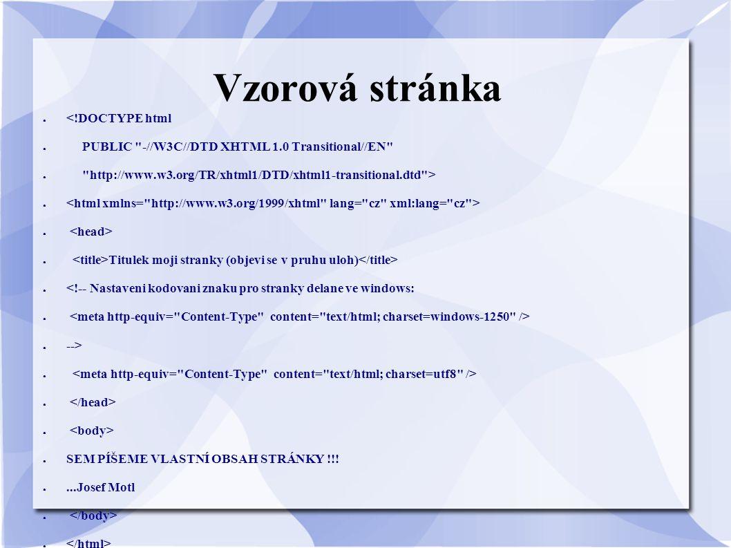 Vzorová stránka ● <!DOCTYPE html ● PUBLIC