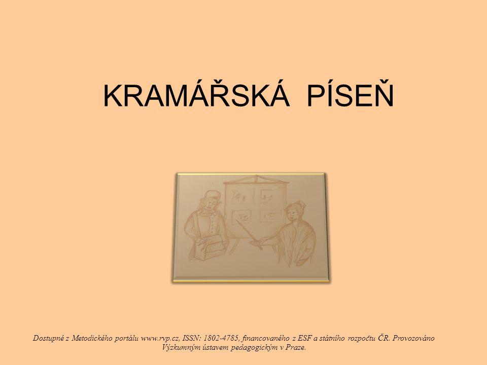 KRAMÁŘSKÁ PÍSEŇ Dostupné z Metodického portálu www.rvp.cz, ISSN: 1802-4785, financovaného z ESF a státního rozpočtu ČR.