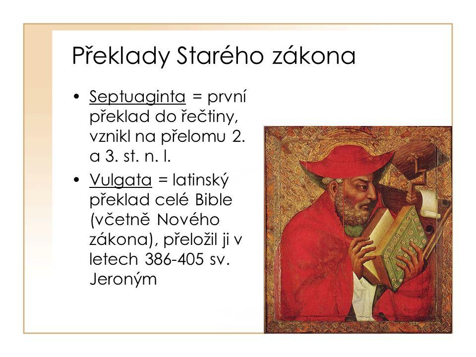 Překlady Starého zákona Septuaginta = první překlad do řečtiny, vznikl na přelomu 2.