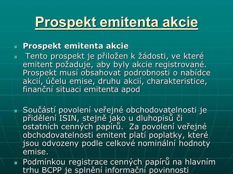 Prospekt emitenta akcie Prospekt emitenta akcie Prospekt emitenta akcie Tento prospekt je přiložen k žádosti, ve které emitent požaduje, aby byly akcie registrované.