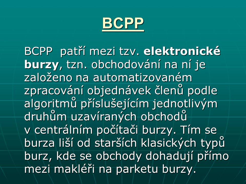 BCPP BCPP patří mezi tzv. elektronické burzy, tzn.