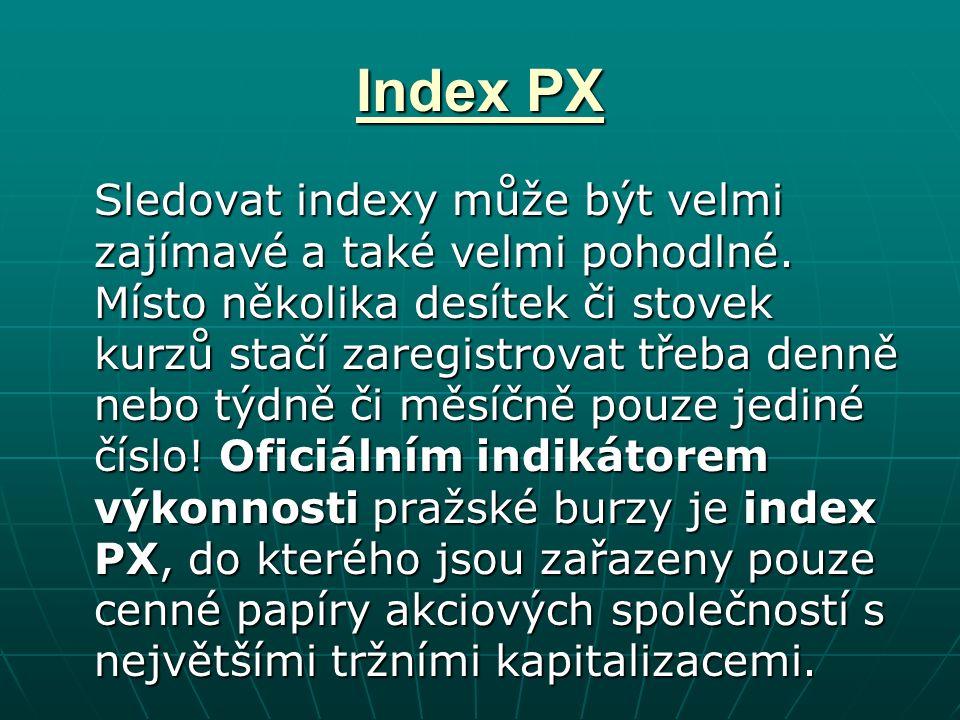 Index PX Sledovat indexy může být velmi zajímavé a také velmi pohodlné.
