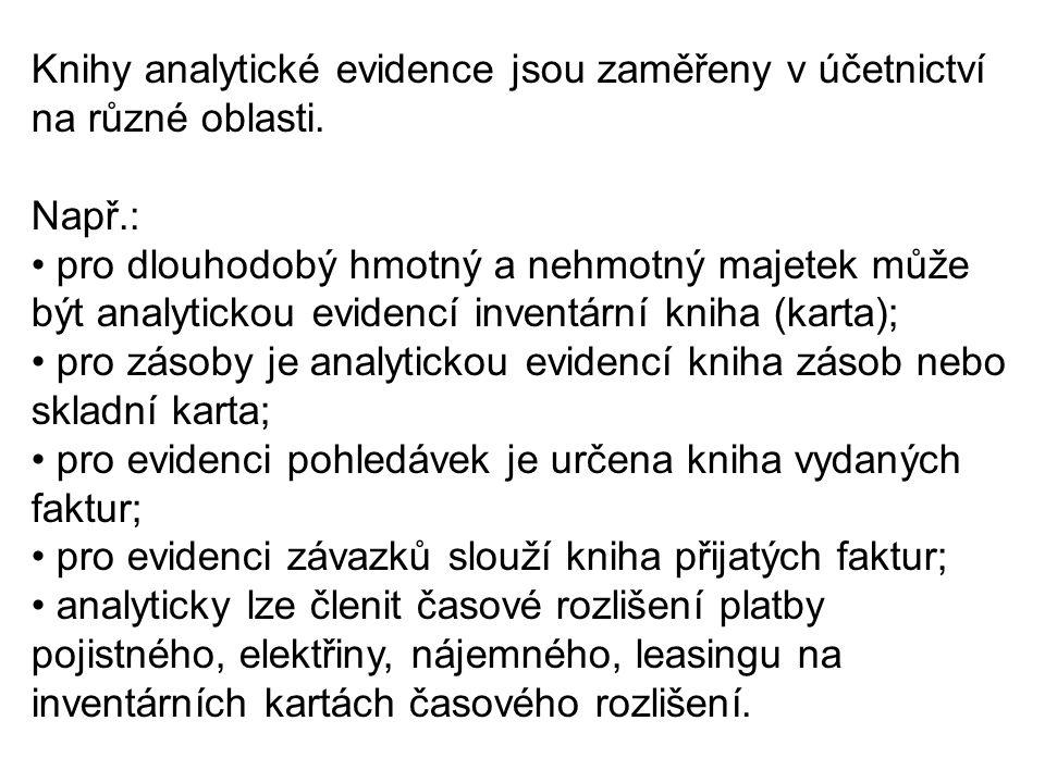 Knihy analytické evidence jsou zaměřeny v účetnictví na různé oblasti.
