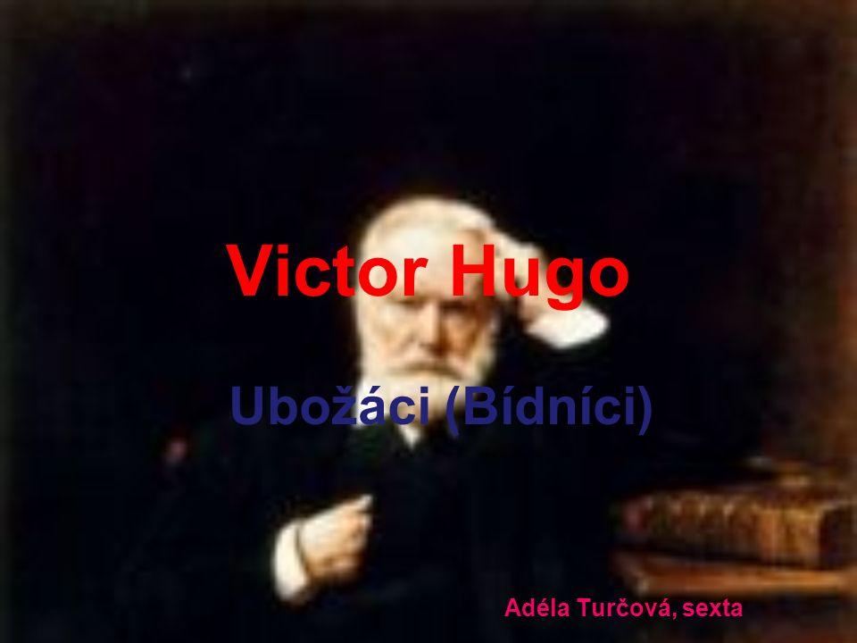 Victor Hugo Ubožáci (Bídníci) Adéla Turčová, sexta