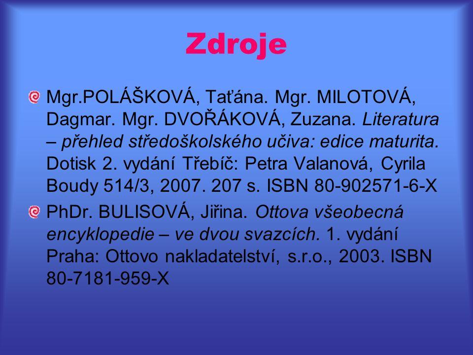 Zdroje Mgr.POLÁŠKOVÁ, Taťána. Mgr. MILOTOVÁ, Dagmar.