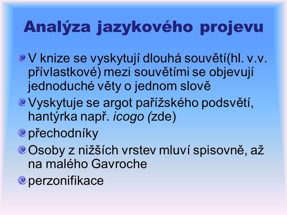 Analýza jazykového projevu V knize se vyskytují dlouhá souvětí(hl.