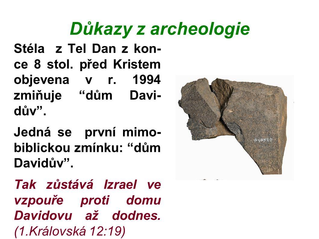Důkazy z archeologie Stéla z Tel Dan z kon- ce 8 stol.