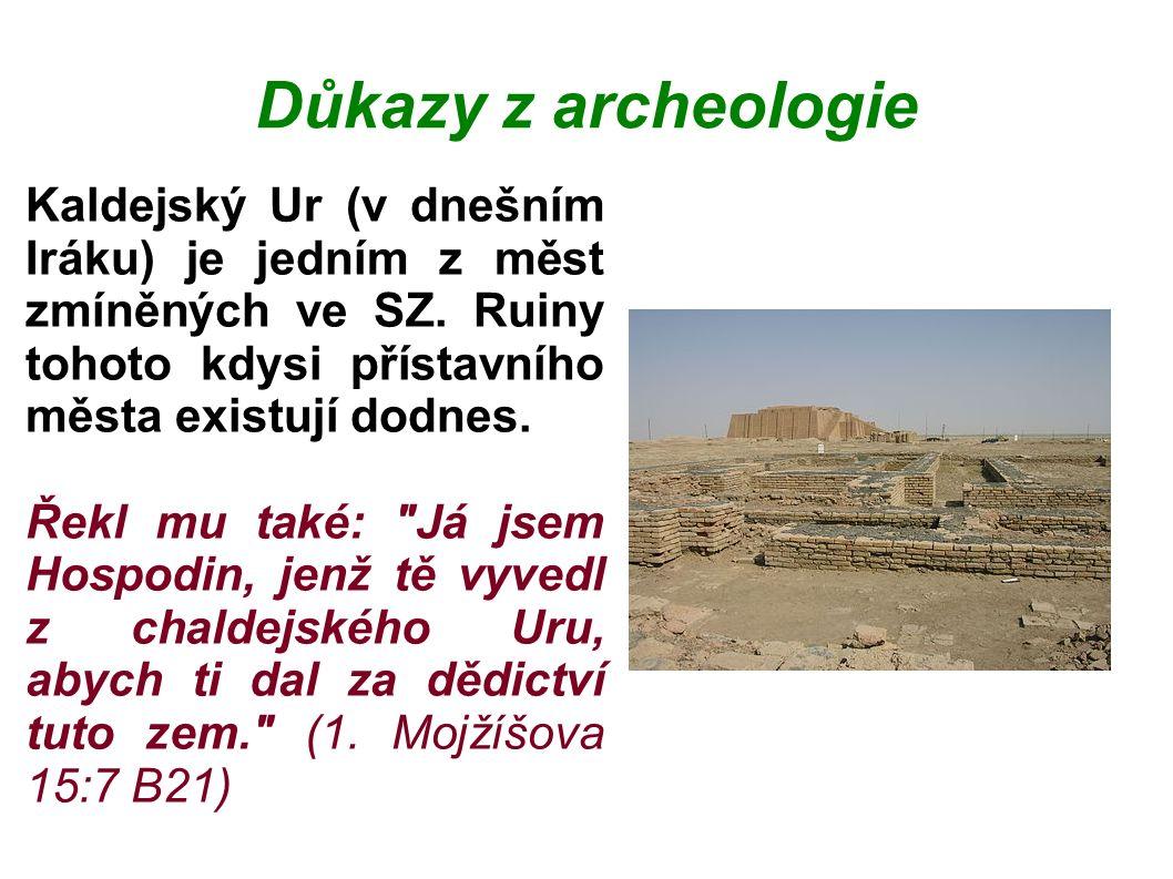 Důkazy z archeologie Kaldejský Ur (v dnešním Iráku) je jedním z měst zmíněných ve SZ.