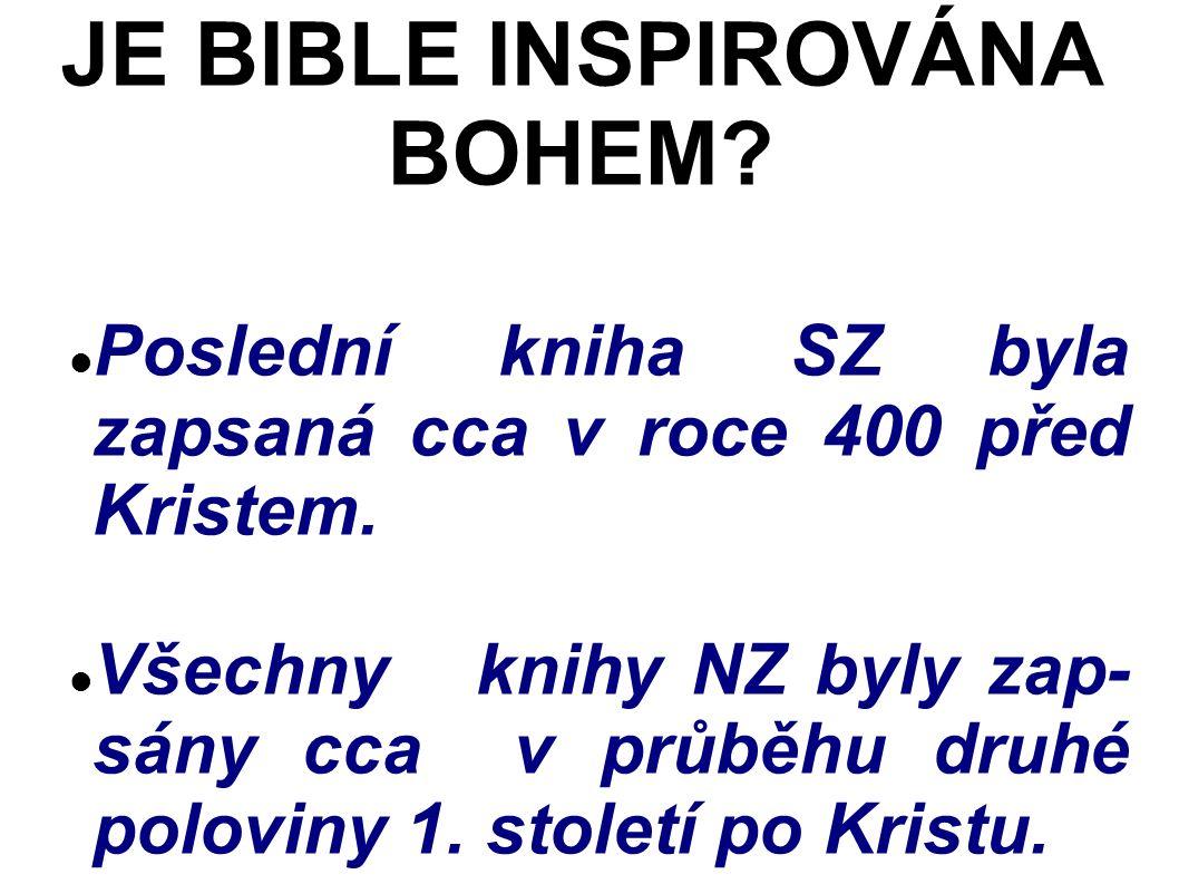 Poslední kniha SZ byla zapsaná cca v roce 400 před Kristem.