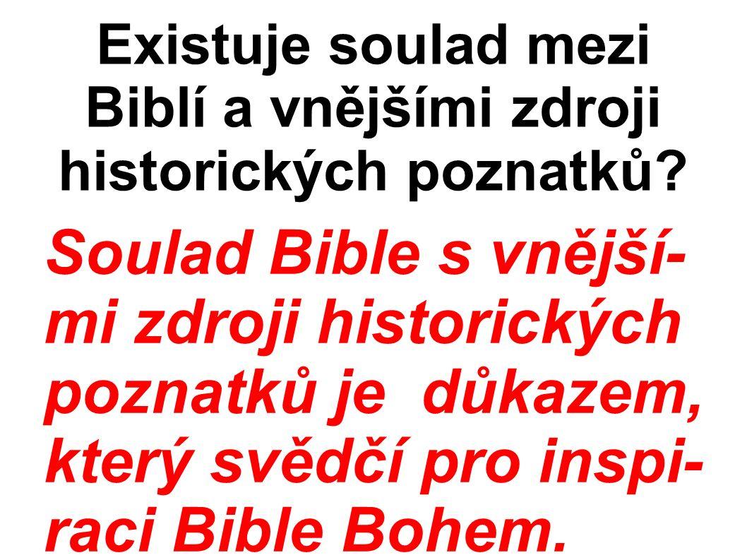Existuje soulad mezi Biblí a vnějšími zdroji historických poznatků.