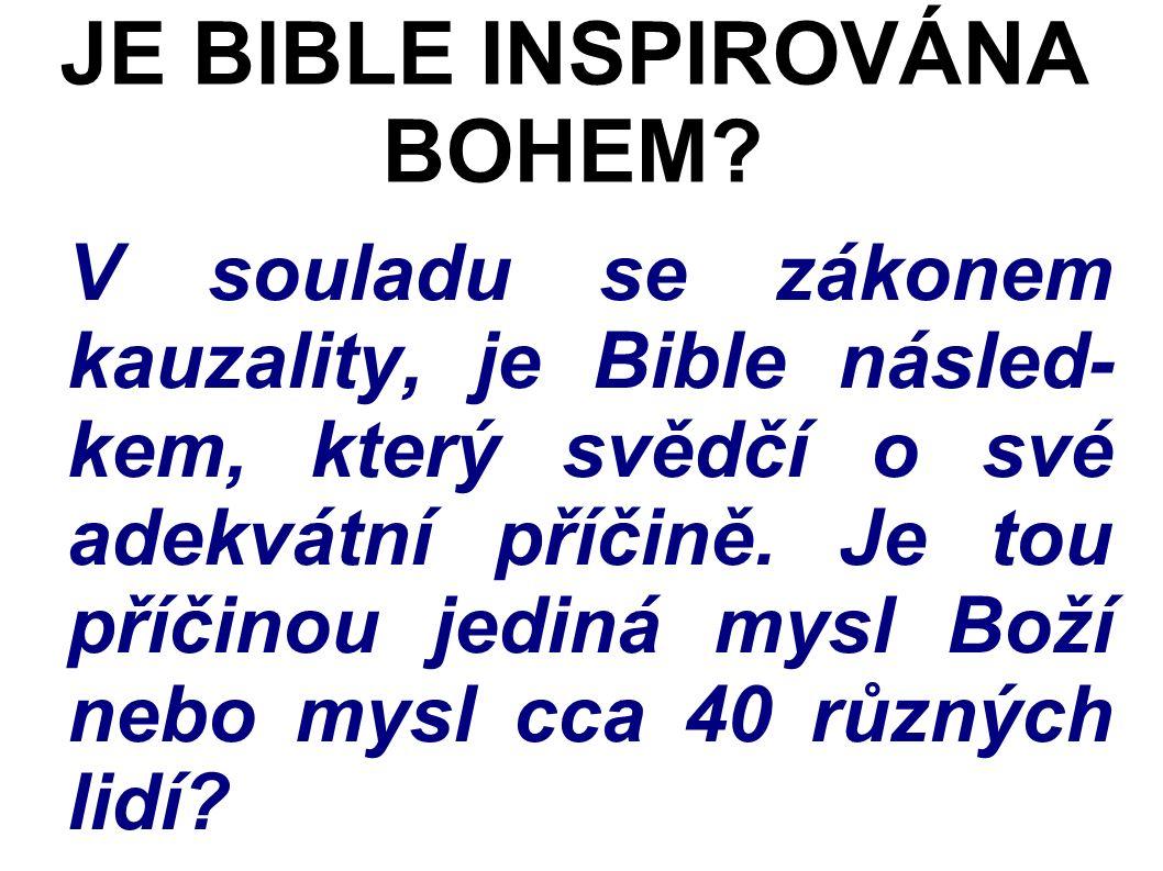 V souladu se zákonem kauzality, je Bible násled- kem, který svědčí o své adekvátní příčině.