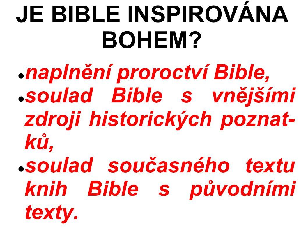 naplnění proroctví Bible, soulad Bible s vnějšími zdroji historických poznat- ků, soulad současného textu knih Bible s původními texty.