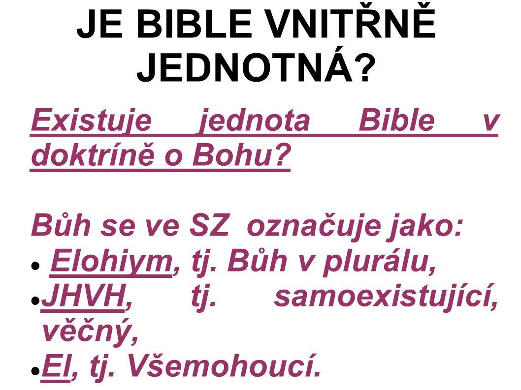 Existuje jednota Bible v doktríně o Bohu. Bůh se ve SZ označuje jako: Elohiym, tj.