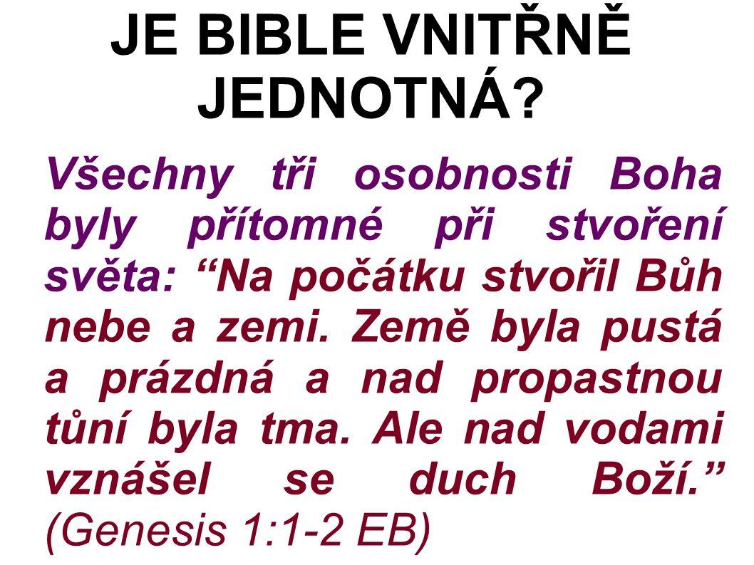 Všechny tři osobnosti Boha byly přítomné při stvoření světa: Na počátku stvořil Bůh nebe a zemi.
