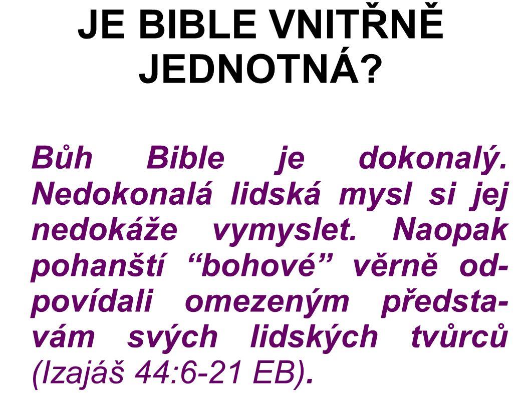 Bůh Bible je dokonalý. Nedokonalá lidská mysl si jej nedokáže vymyslet.