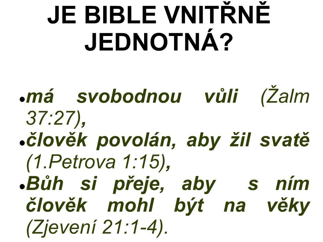 má svobodnou vůli (Žalm 37:27), člověk povolán, aby žil svatě (1.Petrova 1:15), Bůh si přeje, aby s ním člověk mohl být na věky (Zjevení 21:1-4).