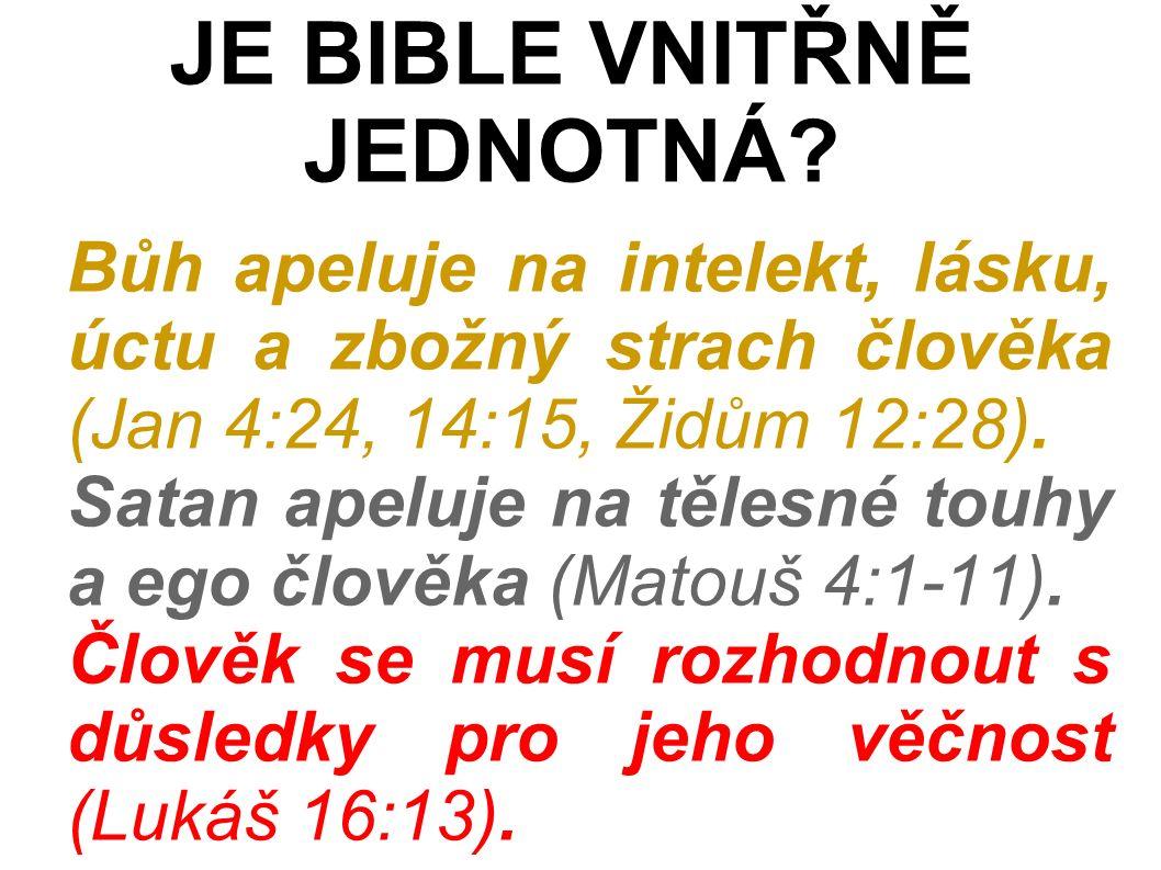 Bůh apeluje na intelekt, lásku, úctu a zbožný strach člověka (Jan 4:24, 14:15, Židům 12:28).