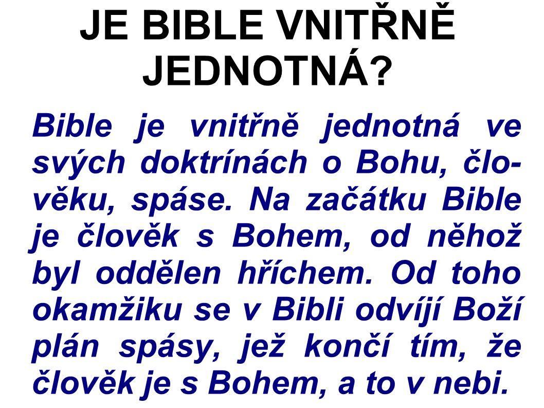 Bible je vnitřně jednotná ve svých doktrínách o Bohu, člo- věku, spáse.