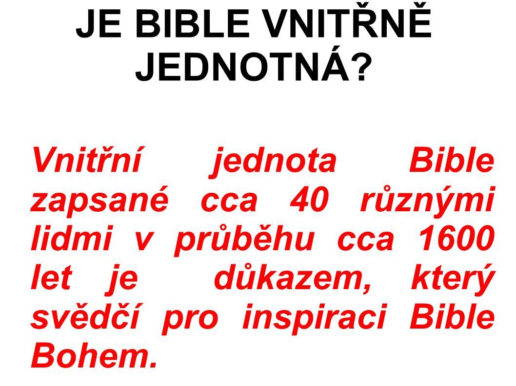Vnitřní jednota Bible zapsané cca 40 různými lidmi v průběhu cca 1600 let je důkazem, který svědčí pro inspiraci Bible Bohem.