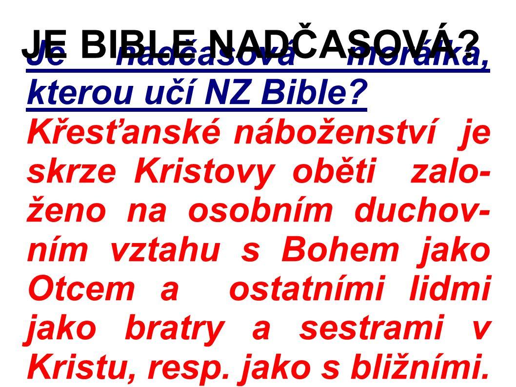 Je nadčasová morálka, kterou učí NZ Bible.