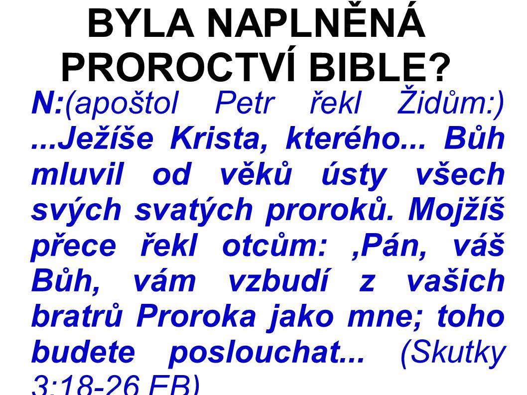 N:(apoštol Petr řekl Židům:)...Ježíše Krista, kterého...