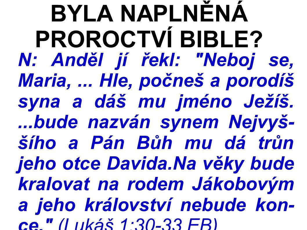 N: Anděl jí řekl: Neboj se, Maria,...