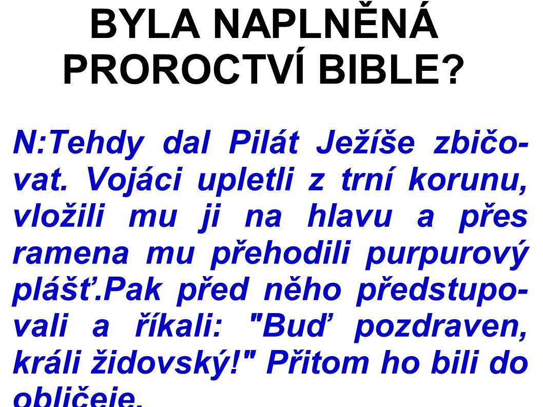 N:Tehdy dal Pilát Ježíše zbičo- vat.