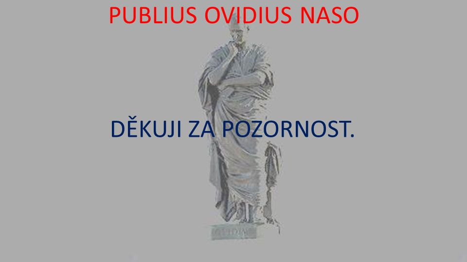 PUBLIUS OVIDIUS NASO ZDROJE Literatura pro I.ročník středních škol, učebnice.
