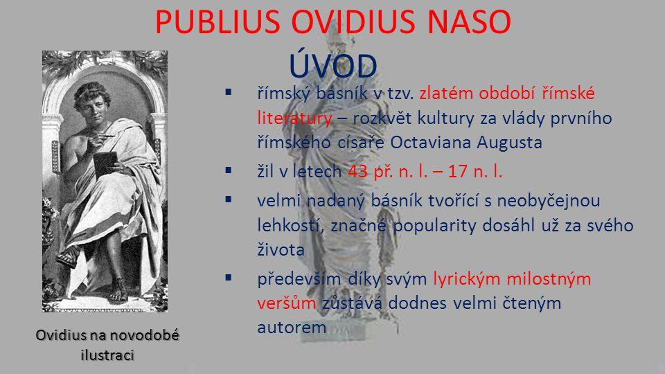 PUBLIUS OVIDIUS NASO ŽIVOTNÍ OSUDY  narozen 20.3.
