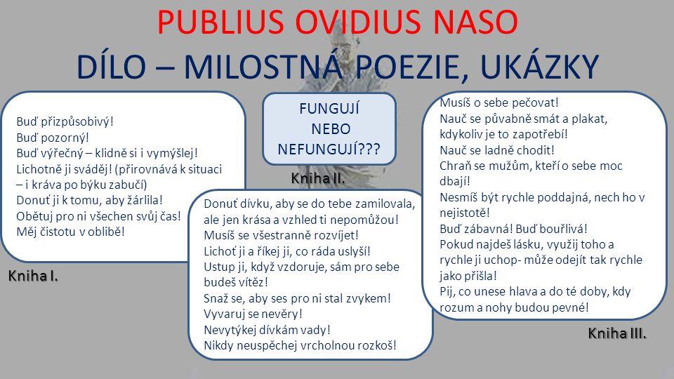 PUBLIUS OVIDIUS NASO DÍLO – MILOSTNÁ POEZIE, UKÁZKY Buď přizpůsobivý.