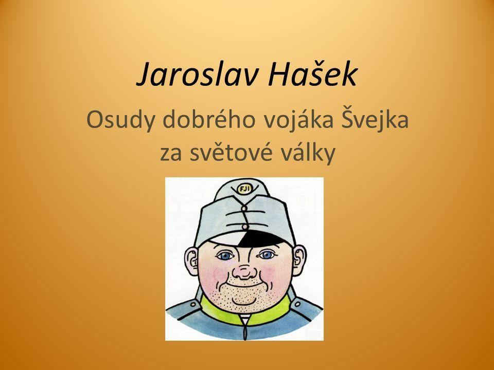 Jaroslav Hašek Osudy dobrého vojáka Švejka za světové války