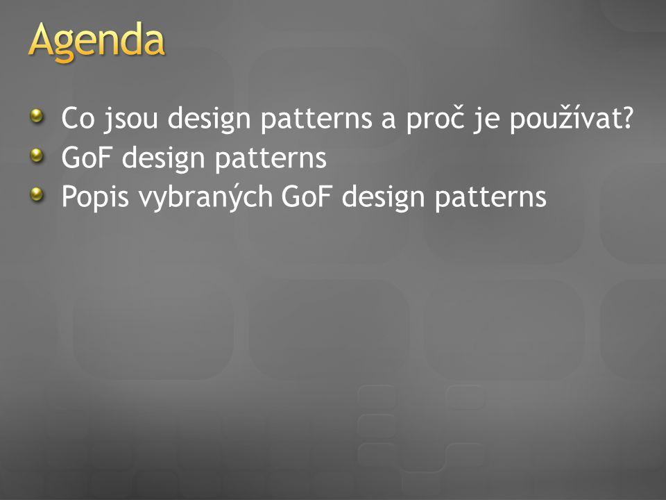 Co jsou design patterns a proč je používat GoF design patterns Popis vybraných GoF design patterns