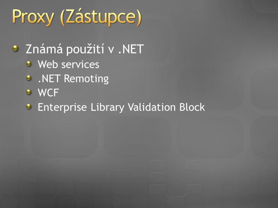 Známá použití v.NET Web services.NET Remoting WCF Enterprise Library Validation Block