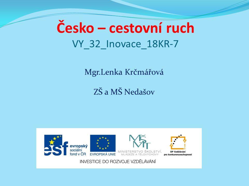 Česko – cestovní ruch VY_32_Inovace_18KR-7 Mgr.Lenka Krčmářová ZŠ a MŠ Nedašov
